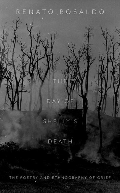 The Day of Shelly's Death The Poetry and Ethnography of Grief