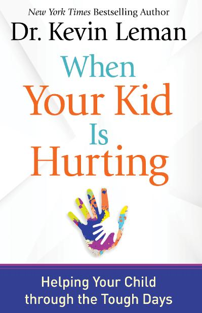 When Your Kid Is Hurting Helping Your Child through the Tough Days