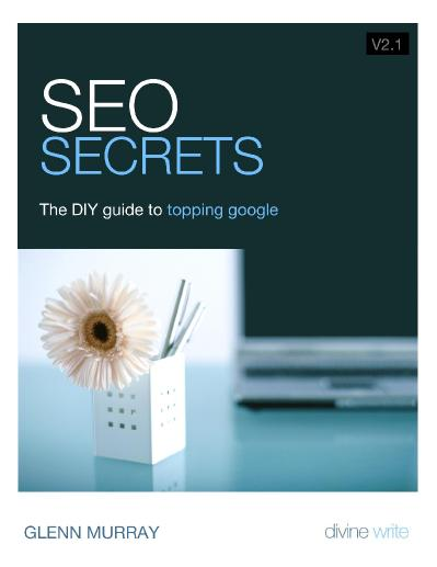SEO Secrets- The DIY GLENN MURRAY (Divine Write)