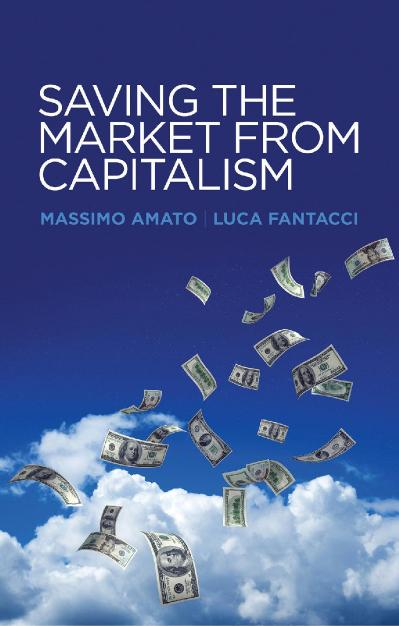 Saving the Market from Capitalism Ideas for an Alternative Finance