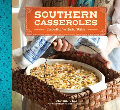Southern Casseroles- Comforting Pot-Lucky Dishes