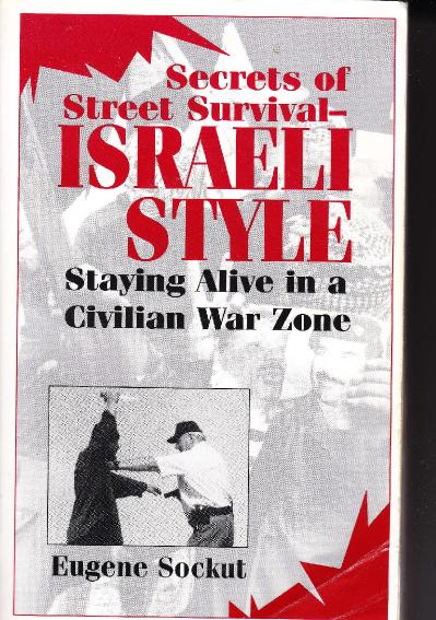 Secrets Of Street Survival - Israeli Style Staying Alive In A Civilian War Zone