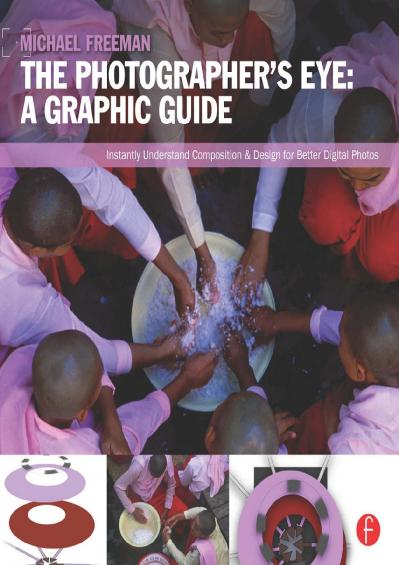 Michael Freeman - The Photographer's Eye Graphic Guide (100 Cases)