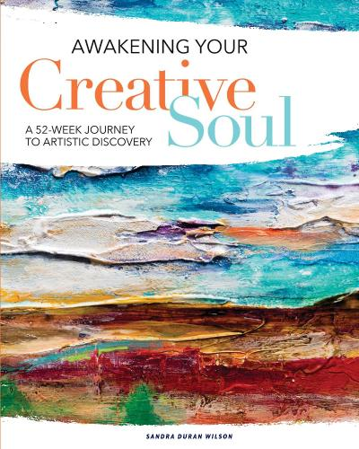 st Awakening Your Creative Soul A 52-Week Jo - Sandra Duran Wilson
