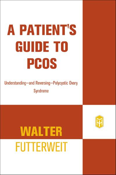 st A Patient's Guide to PCOS - Walter Futterweit, M D