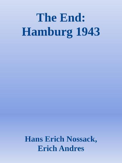 The End- Hamburg 1943  Hans Erich Nossack