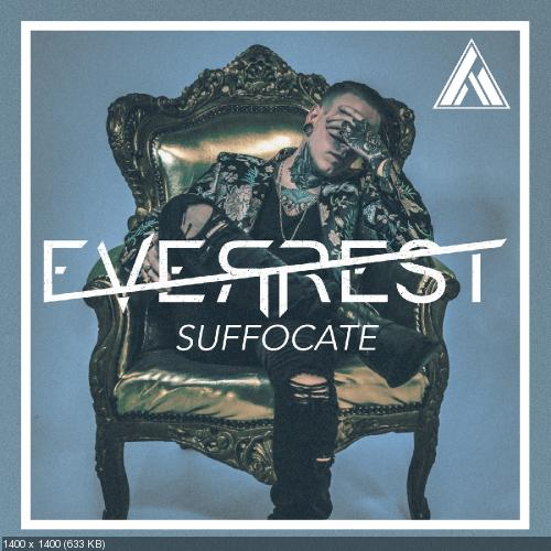 Everrest - Suffocate (Single) (2018)