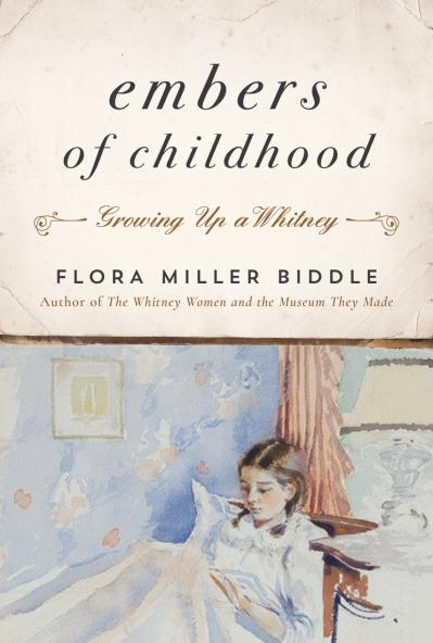 Embers of Childhood Growing Up a Whitney