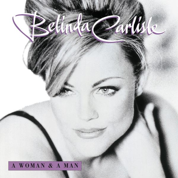 Belinda Carlisle   A Woman & A Man (1996) ((2014)) [remastered & Expanded Special ...