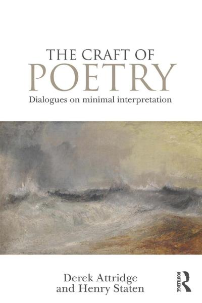 The Craft of Poetry Dialogues on Minimal Interpretation