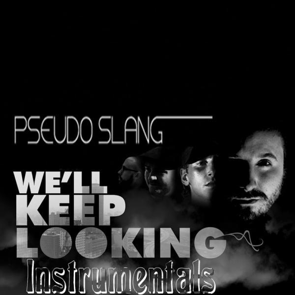 Pseudo Slang Well Keep Looking Instrumentals  (2010) Enraged