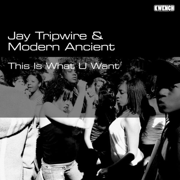 Jay Tripwire And Modern Ancient This Is What U Want Kwr018  (2019) Entangle