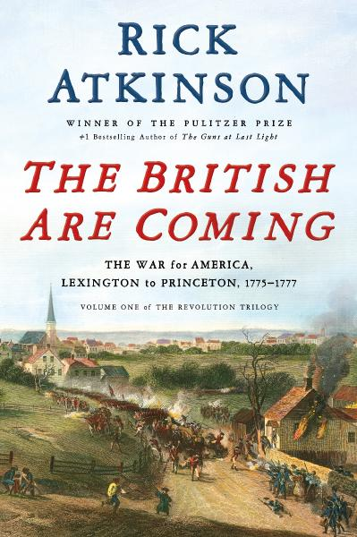 10  THE BRITISH ARE COMING by Rick Atkinson