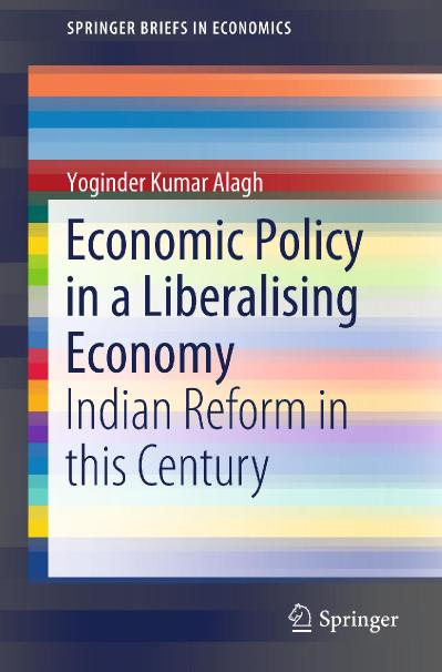 Economic Policy in a Liberalising Economy Indian Reform in this Century