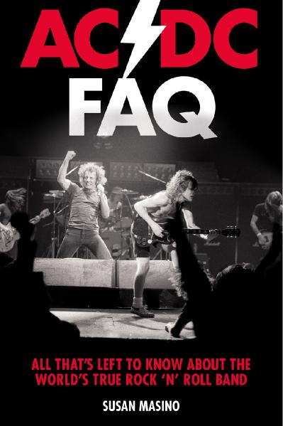 ACDC FAQ All That's Left to Know About the World's True Rock 'n' Roll Band