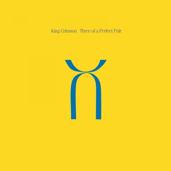 King Crimson Three Of A Perfect Pair Remastered  (2016) Entitled Int