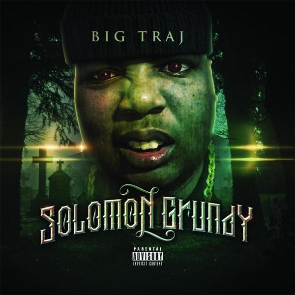 Big Traj Solomon Grundy  (2017) Enraged