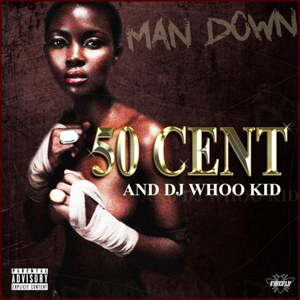 50 Cent And Dj Whoo Kid Man Down  (2019) Enraged