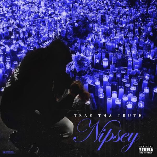 Trae Tha Truth Nipsey Single  (2019) Enraged