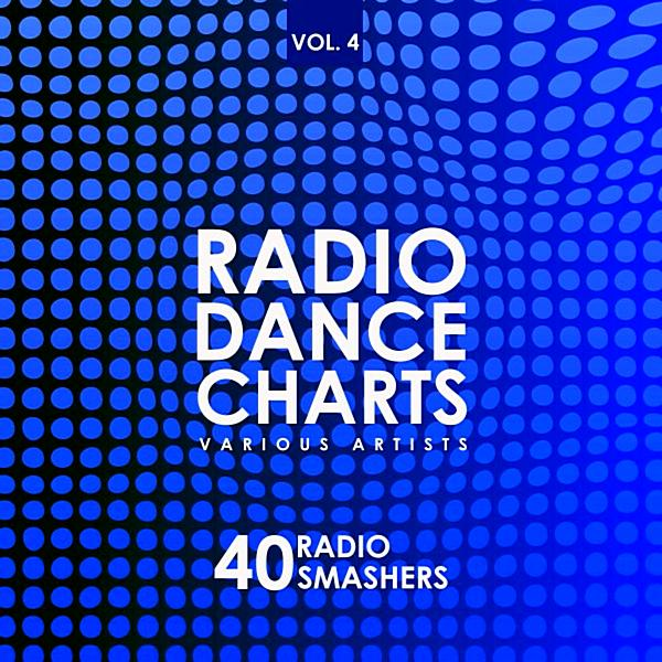 Radio Dance Charts Vol 4 (40 Radio Smashers) ((2019))