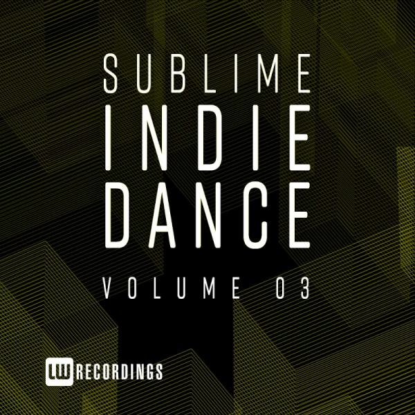 Va Sublime Indie Dance Vol 03 Lwsid03  (2019) Entangle