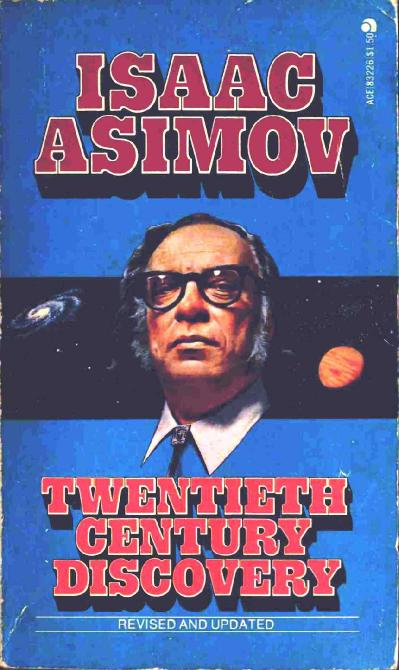 Isaac Asimov - Twentieth Century Discovery-Revised and Updated (1976)