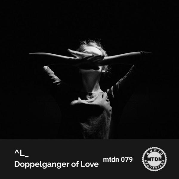 L  Doppelganger Of Love Mtdn079  (2019) Entangle