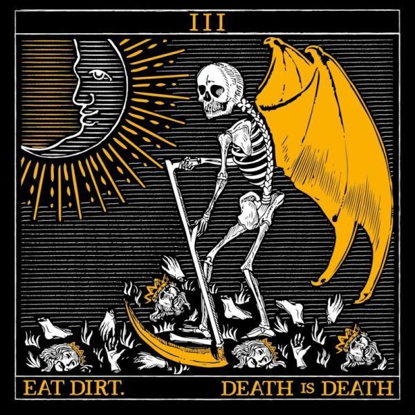 Eat Dirt Death Is Death  (2019) Fih