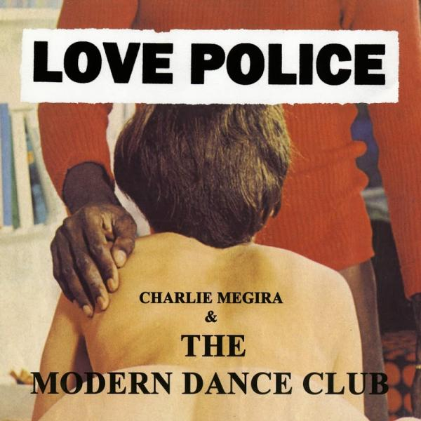 Charlie Megira And The Modern Dance Club Love Police  (2019) Entitled