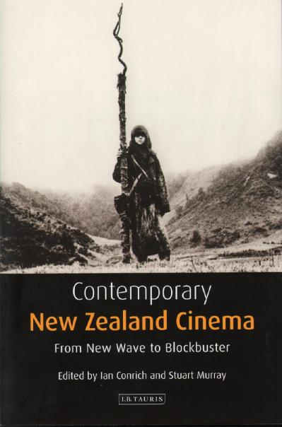 Contemporary New Zealand Cinema From New Wave to Blockbuster Tauris World Cinema