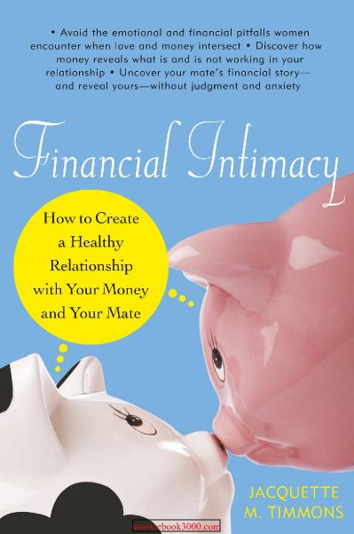 Financial Intimacy  How to Create a Healthy Relationship with Your Money and Your ...