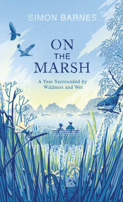 On the Marsh A Year Surrounded by Wildness and Wet
