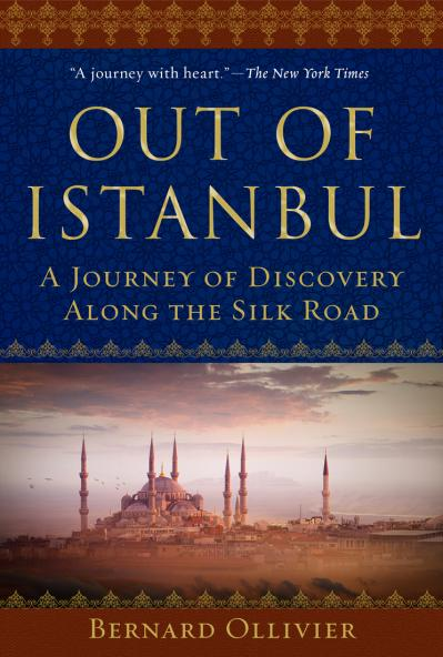 Out of Istanbul A Journey of Discovery along the Silk Road