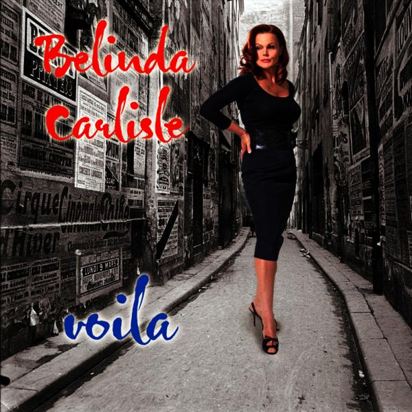 Belinda Carlisle   Voila (2007) ((2014)) [remastered & Expanded Special Edition] Flac