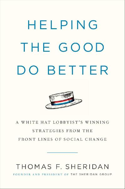 Helping the Good Do Better How a White Hat Lobbyist Advocates for Social Change