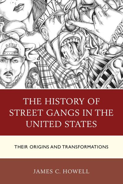 The History of Street Gangs in the United States Their Origins and Transformations