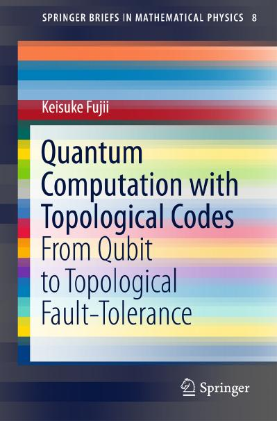 Quantum Computation with Topological Codes From Qubit to Topological Fault Tolerance