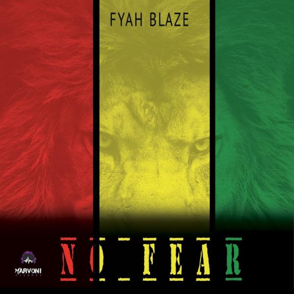 Fyah Blaze No Fear Single  (2019) Jah