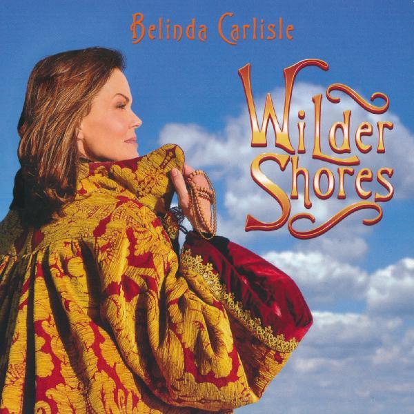 Belinda Carlisle   Wilder Shores ((2017)) Flac