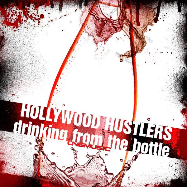 Hollywood Hustlers   Drinking From The Bottle Lngs1152  (2013) Maribor