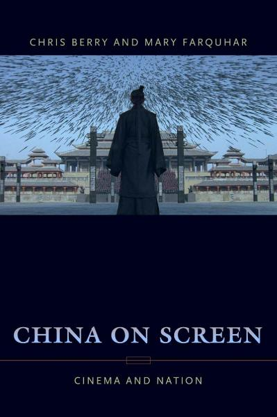 China on Screen Cinema and Nation Film and Culture Series