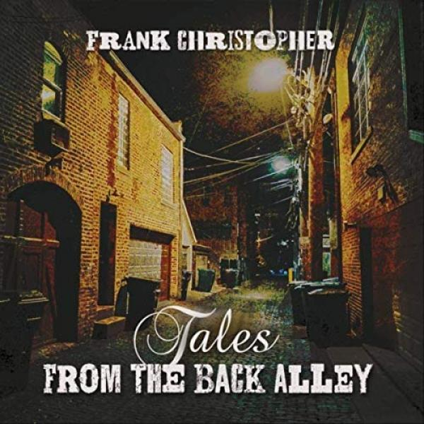 Frank Christopher   Tales From The Back Alley ((2019)) Mp3