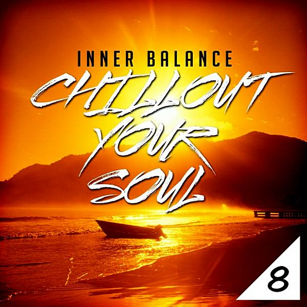 Inner Balance Chillout Your Soul 8 ((2019))