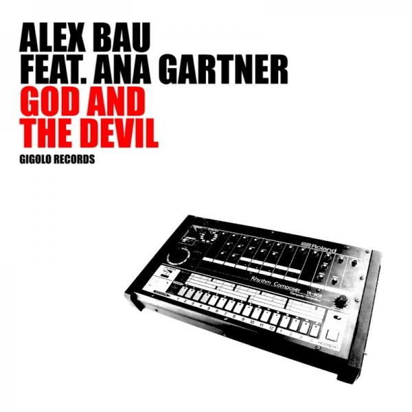 Alex Bau Feat Ana Gartner God And The Evil  (2019) Entangle