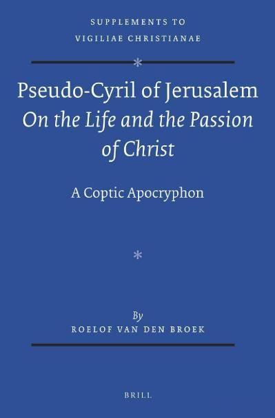 Pseudo Cyril of Jerusalem On the Life and the Passion of Christ