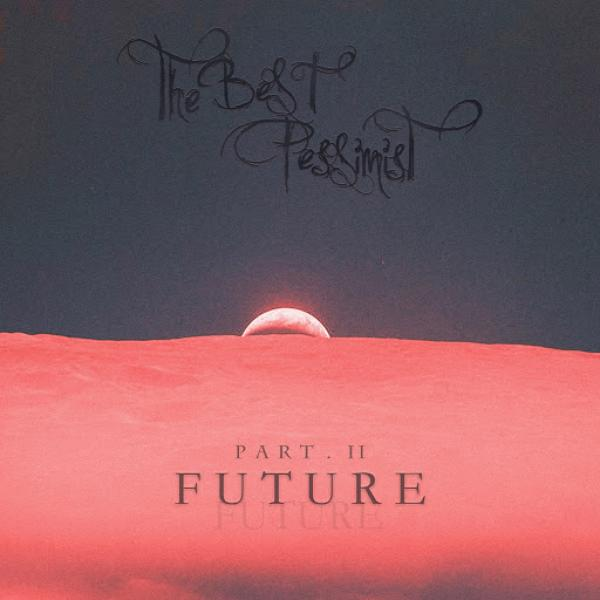 The Best Pessimist Part Ii Future  (2019) Beams