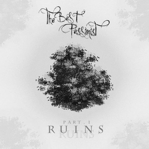 The Best Pessimist Part I Ruins  (2017) Beams