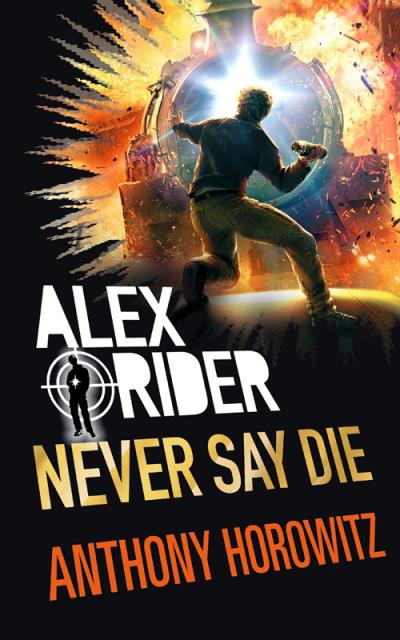 Anthony Horowitz   Alex Rider 11   Never Say Die  UK  v5 0