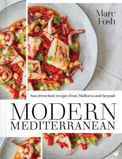 Modern Mediterranean Sun drenched recipes from Mallorca and beyond