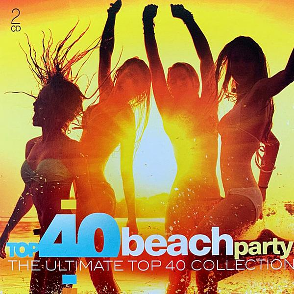 Top 40 Beach Party (the Ultimate Top 40 Collection) ((2019))